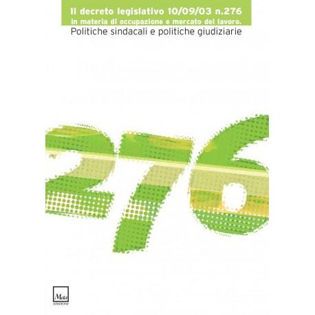Il decreto legislativo 10/09/03 n.276 in materia di occupazione e mercato del lavoro