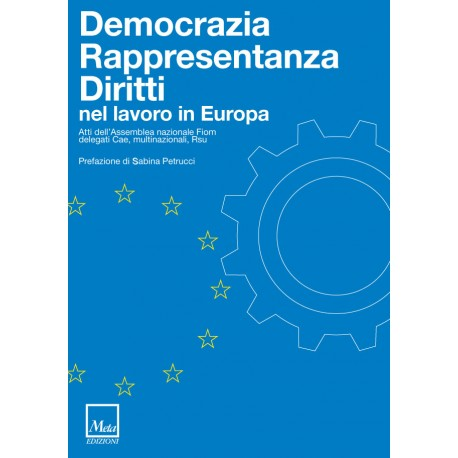 Democraia, rappresentanza, diritti nel lavoro in Europa