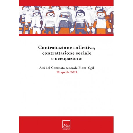 Contrattazione collettiva, contrattazione sociale e occupazione