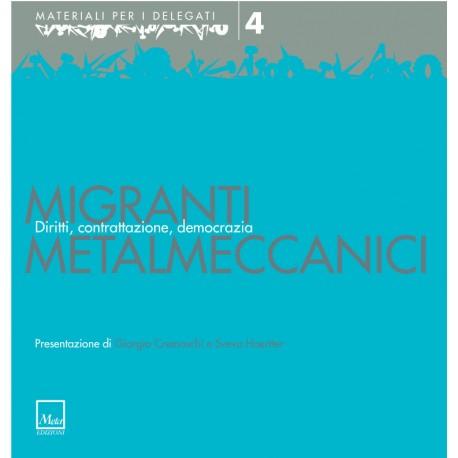 Migranti metalmeccanici. Diritti, contrattazione, democrazia