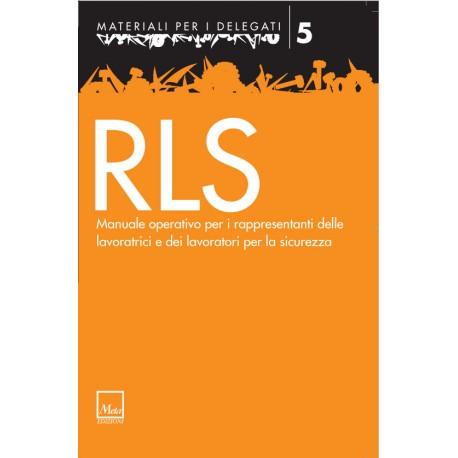 RLS. Manuale operativo per i rappresentanti delle lavoratrici e dei lavoratori per la sicurezza